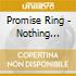 Promise Ring - Nothing Feels Good