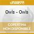 Owls - Owls