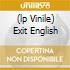 (LP VINILE) EXIT ENGLISH