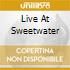 LIVE AT SWEETWATER