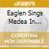 EAGLEN SINGS MEDEA IN CORINTO  (SELEZION