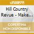 Hill Country Revue - Make A Move