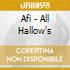Afi - All Hallow's