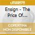 Ensign - The Price Of Progres