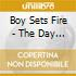 Boy Sets Fire - The Day The Sun Went Out Reis