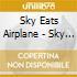 Sky Eats Airplane - Sky Eats Airplane
