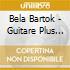 Bela Bartok - Guitare Plus Vol.16