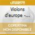 Violons d'europe - violins of europe