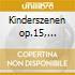 Kinderszenen op.15, sonata op.22, kreisl
