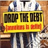 Drop the debt annulons la dette