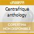 Centrafrique anthology