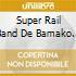 Super Rail Band De Bamako - Kongo Sigui