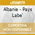 Albanie - Pays Labe'
