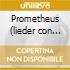 Prometheus (lieder con orchestra)