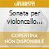 Sonata per violoncello solo op.8, duo pe