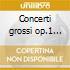 Concerti grossi op.1 (nn.2, 4, 7, 8, 9)