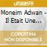 Adwan Moneim - Il Etait Une Fois La Palestine