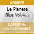 LE PLANETE BLUE VOL.4  (BOX 19 CD)