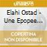 Elahi Ostad - Une Epopee Spirituelle