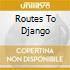 ROUTES TO DJANGO