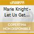 Marie Knight - Let Us Get Together
