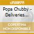 Popa Chubby - Deliveries After Dark...