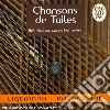 Chansons De Toilles - Juilliard String Quartet / Katia Care'