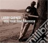 Larry Garner - Here Today Gone Tomorrow
