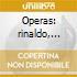 Operas: rinaldo, flavio, giulio cesare