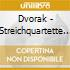 Dvorak - Streichquartette 11 & 12
