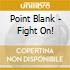 Point Blank - Fight On!