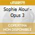 Sophie Alour - Opus 3
