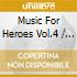 Various - Music For Heroes Vol.4