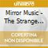Mirror Music - The Strange Things Ill Remember