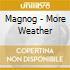 Magnog - More Weather
