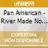Pan American - River Made No Sound