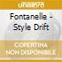 Fontanelle - Style Drift