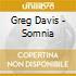 Greg Davis - Somnia