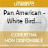 Pan American - White Bird Release