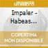 Impaler - Habeas Corpus