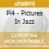 Pl4 - Pictures In Jazz