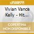 Vivian Vance Kelly - Hit Me Up