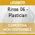 RINSE 06 - PLASTICIAN