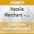 Natalie Merchant - House Carpenter'S Daught.