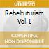 REBELFUTURISM VOL.1