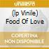 (LP VINILE) FOOD OF LOVE
