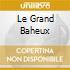 LE GRAND BAHEUX