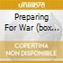 PREPARING FOR WAR (BOX 3CD)
