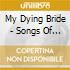 My Dying Bride - Songs Of Darkness-words Of Light