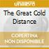 THE GREAT COLD DISTANCE